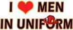 I LOVE MEN IN FIRE FIGHTER UNIFORM