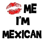 Kiss Me I'm Mexican T-Shirts & Gifts