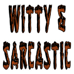 Witty & Sarcastic T-Shirts & Gifts