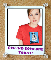 Offend Someone Today!