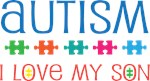 Autism I Love My Son Mugs and T-shirts