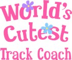 Worlds Cutest Track Coach Gifts and T-shirts