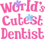 Worlds Cutest Dentist Gifts and T-shirts