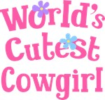 Worlds Cutest Cowgirl Gifts and T-shirts