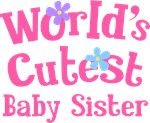 Worlds Cutest Baby Sister Gifts and T-shirts
