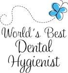 DENTAL HYGIENIST GIFTS - WORLD'S BEST