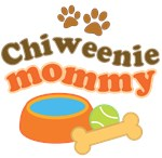 Chiweenie Mom T-shirts and Gifts
