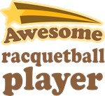 Awesome Racquetball Player T-shirts