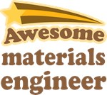 Awesome Materials Engineer T-shirts
