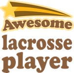Awesome Lacrosse Player T-shirts