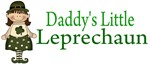 Daddy's Little Leprechaun Kids Tees