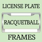RACQUETBALL License Plate Frames