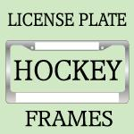 HOCKEY License Plate Frames