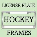 HOCKEY License Plate Frames