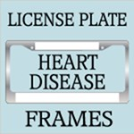 HEART DISEASE AWARENESS LICENSE FRAMES