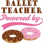 Ballet Teacher Powered By Doughnuts Gift T-shirts