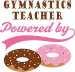 Gymnastics Teacher Powered By Donuts Gift T-shirts