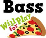 Bass Will Play For Pizza T shirts