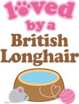 Loved By A British Longhair Tshirt Gifts