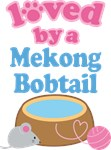 Loved By A Mekong Bobtail Cat T-shirts