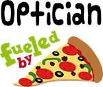 OPTICIAN Funny Fueled By Pizza T-shirts