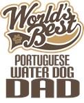 Portuguese Water Dog Dad (Worlds Best) T-shirts