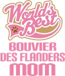 Bouvier Des Flanders Mom T-shirts and Gifts