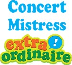 Concert Mistress Extraordinaire Gifts and Apparel