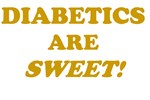 Diabetics Are Sweet