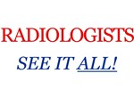 Radiologists see it all!