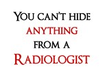 You Can't Hide Anything From a Radiologist.