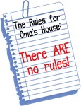No Rules at Oma's House