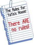 No Rules at YaYa's House