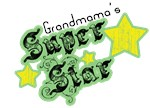 Grandmama's Super Star