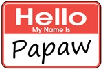 Hello, My name is Papaw