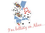 I'm Betting on Alice