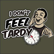 I Don't Feel Tardy