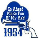 60th Birthday Gifts, Go Ahead Make Fun of My Age.