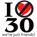 I Don't Love 30, We're Just Friends!