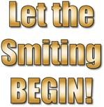 Let the Smiting Begin!