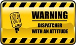 Warning! Dispatcher With An Attitude