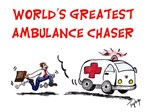 WORLD'S GREATEST AMBULANCE CHASER