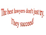 THE BEST LAWYERS DON'T JUST TRY