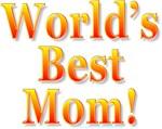 World's Best Mom!