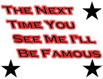 I'll be Famous Funny T-shirts & Gifts