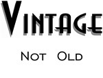 Vintage, Not Old Funny T-shirts & Gifts