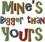Funny Mine is bigger than Yours T-shirts & Gifts