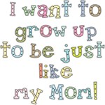 Grow up to Be Like Mom T-shirts Gifts