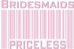 Bridesmaids Priceless Bar Code T-shirts Gifts