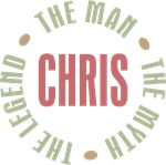 Chris the Man the Myth the Legend T-shirts Gifts